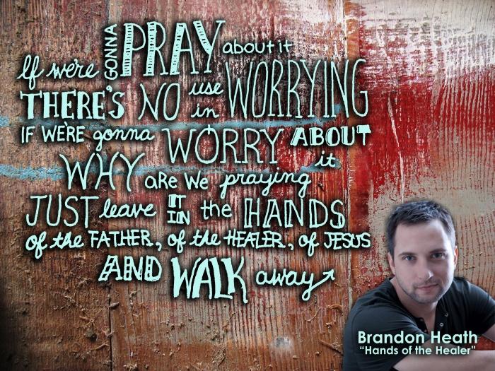 Brandon Heath on Worry and Prayer-3